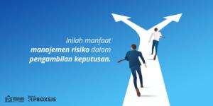 Manfaat Manajemen Risiko dalam Pengambilan Keputusan
