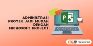 administrasi proyek dengan microsoft project