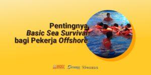 basic sea survival pekerja offshore